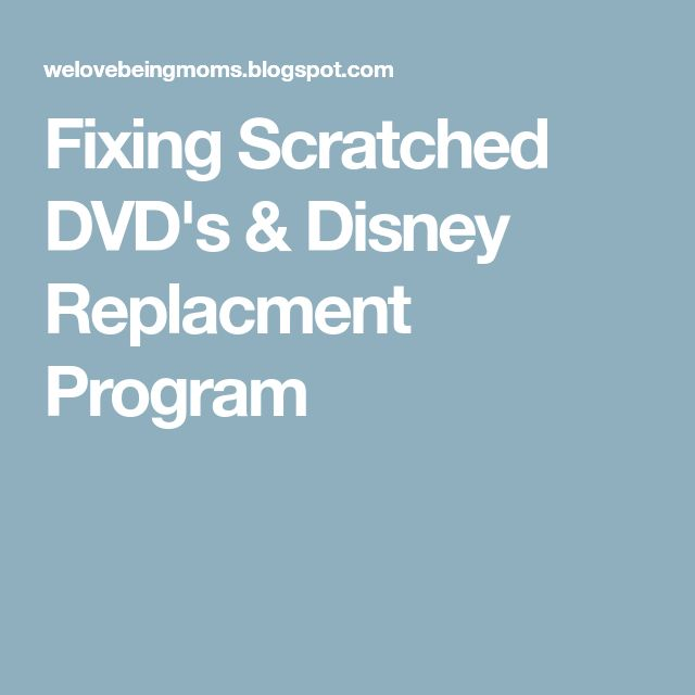 Fixing Scratched DVD's & Disney Replacment Program