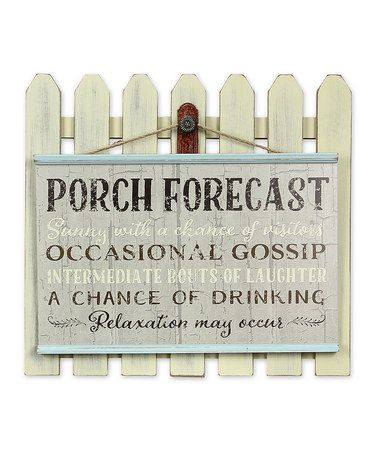 Look what I found on #zulily! 'Porch Forecast' Fence Sign #zulilyfinds