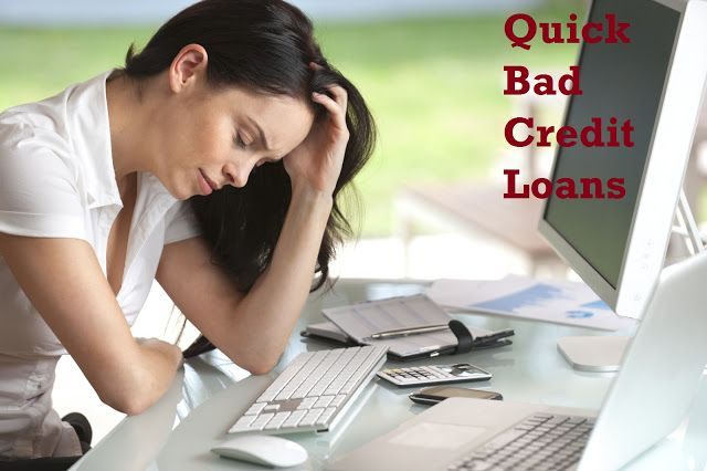 Valid Reasons Of Considering Quick Bad Credit Loans During Tough Fiscal Phase! #quickbadcreditloans