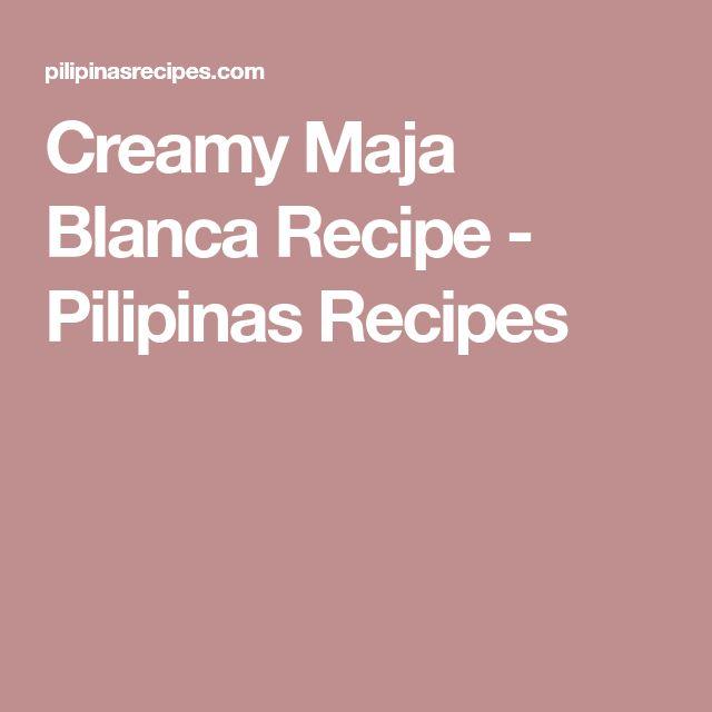 Creamy Maja Blanca Recipe - Pilipinas Recipes
