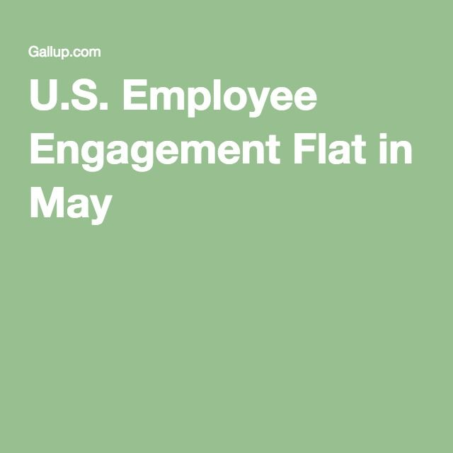U.S. Employee Engagement Flat in May