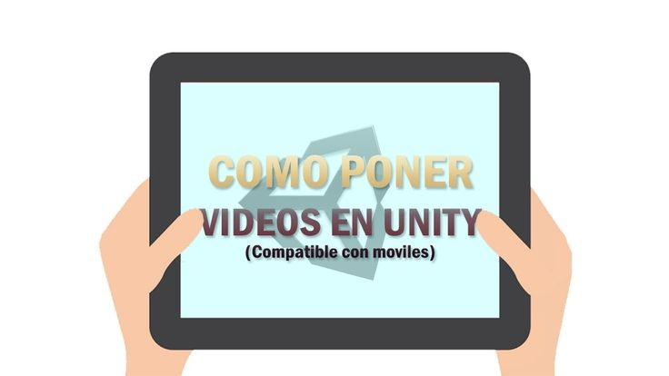 COMO PONER VIDEOS EN UNITY 5.6+ (Normal y 360, además sirve en android)