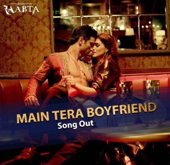 Main Tera Boyfriend Song – Raabta | Arijit Singh | Neha Kakkar
