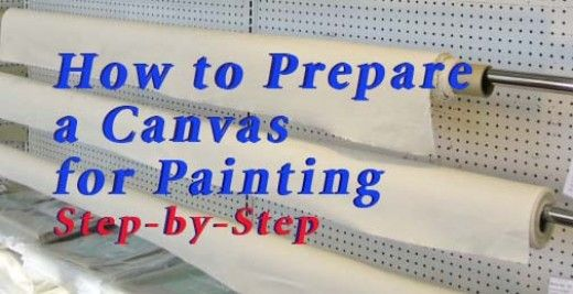 Unprimed canvas is sold by the yard at art supply stores. How do you get it ready for painting?