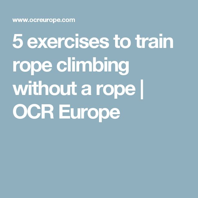 5 exercises to train rope climbing without a rope | OCR Europe