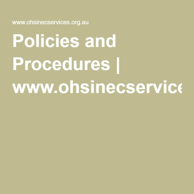 Policies and Procedures | www.ohsinecservices.org.au