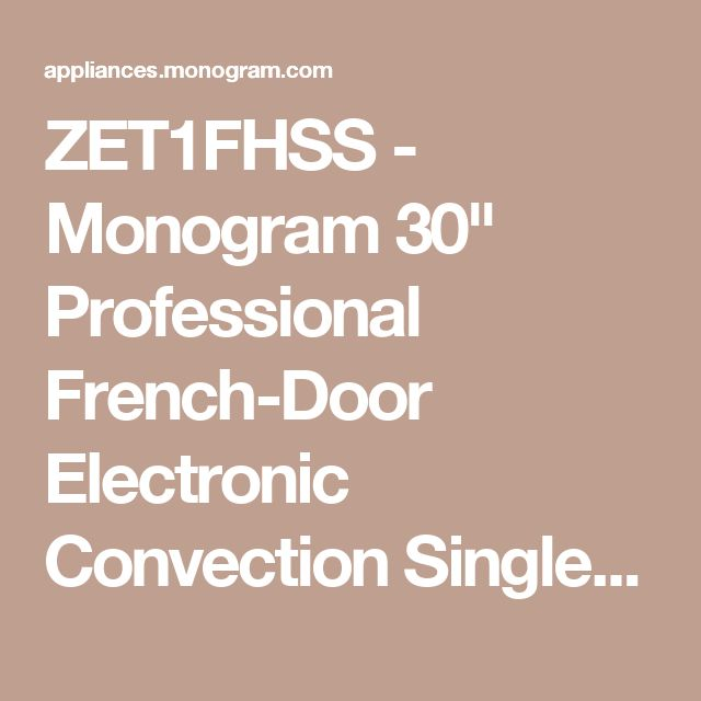 """ZET1FHSS - Monogram 30"""" Professional French-Door Electronic Convection Single Wall Oven - The Monogram Collection"""