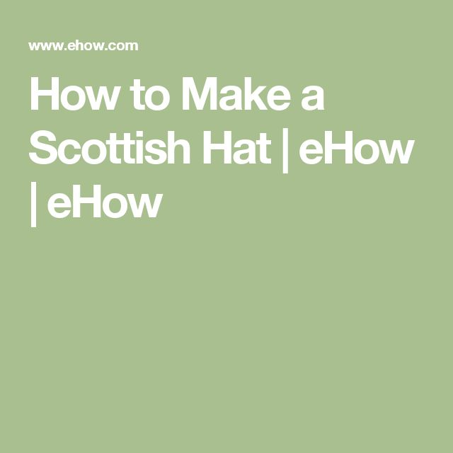 How to Make a Scottish Hat | eHow | eHow
