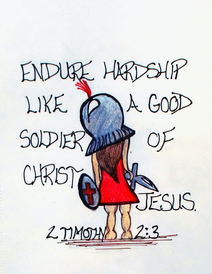"""Endure hardship, with us, like a good soldier of christ Jesus."" 2 Timothy 2:3 (Scripture doodle of encouragement)"