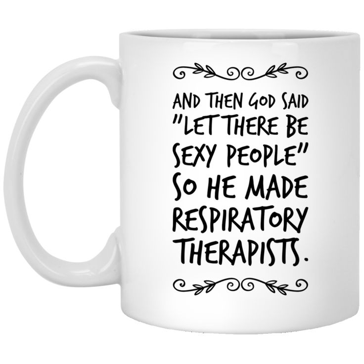 """And then God Said """"Let there be sexy people """" so he made  Respiratory Therapists  Mug"""