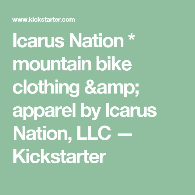 Icarus Nation * mountain bike clothing & apparel by Icarus Nation, LLC —  Kickstarter
