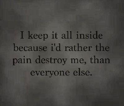 Lieber zerstöre ich mich selbst, als das ich irgend jemand an meinem Leben teilhaben lasse.