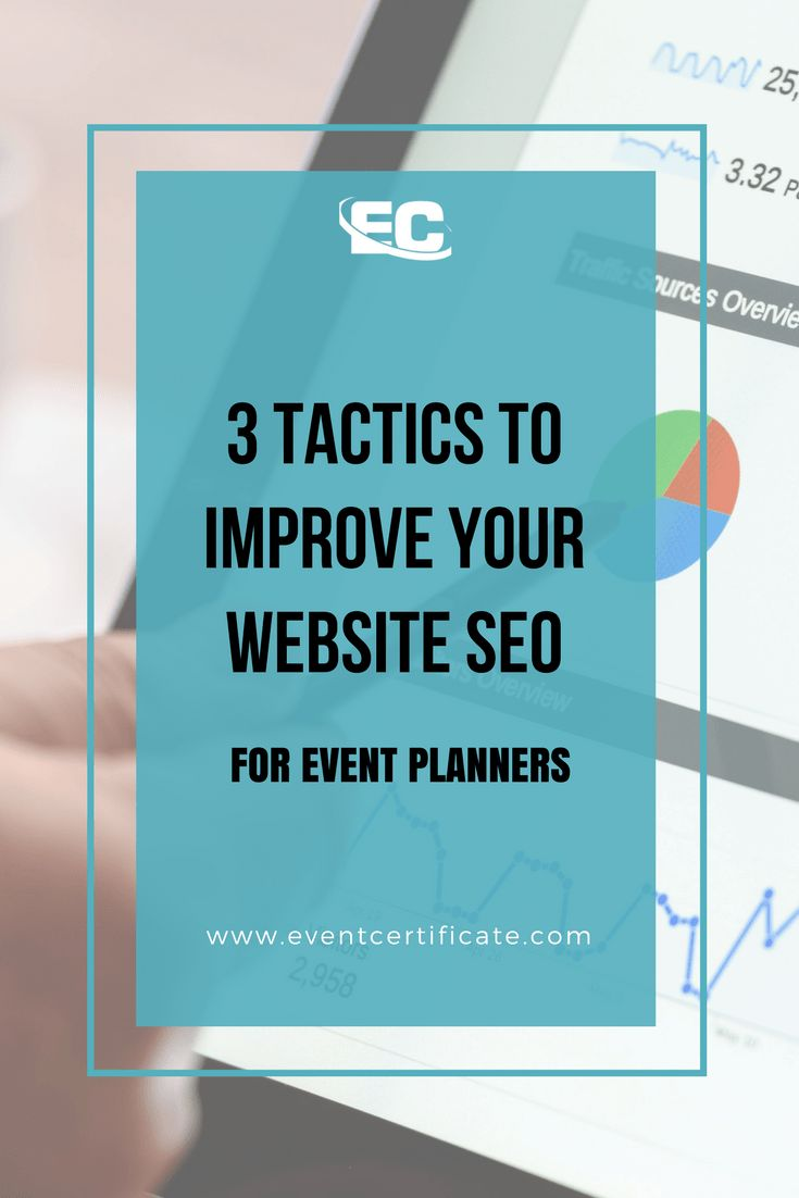 3 TACTICS TO IMPROVE YOUR WEBSITE SEO: SEO (Search Engine Optimization) is the process of getting free, organic traffic to your event planning website.  There are a number of ways to improve your website SEO to get more customers to your website and today I'll be sharing 3 that you can implement right away.