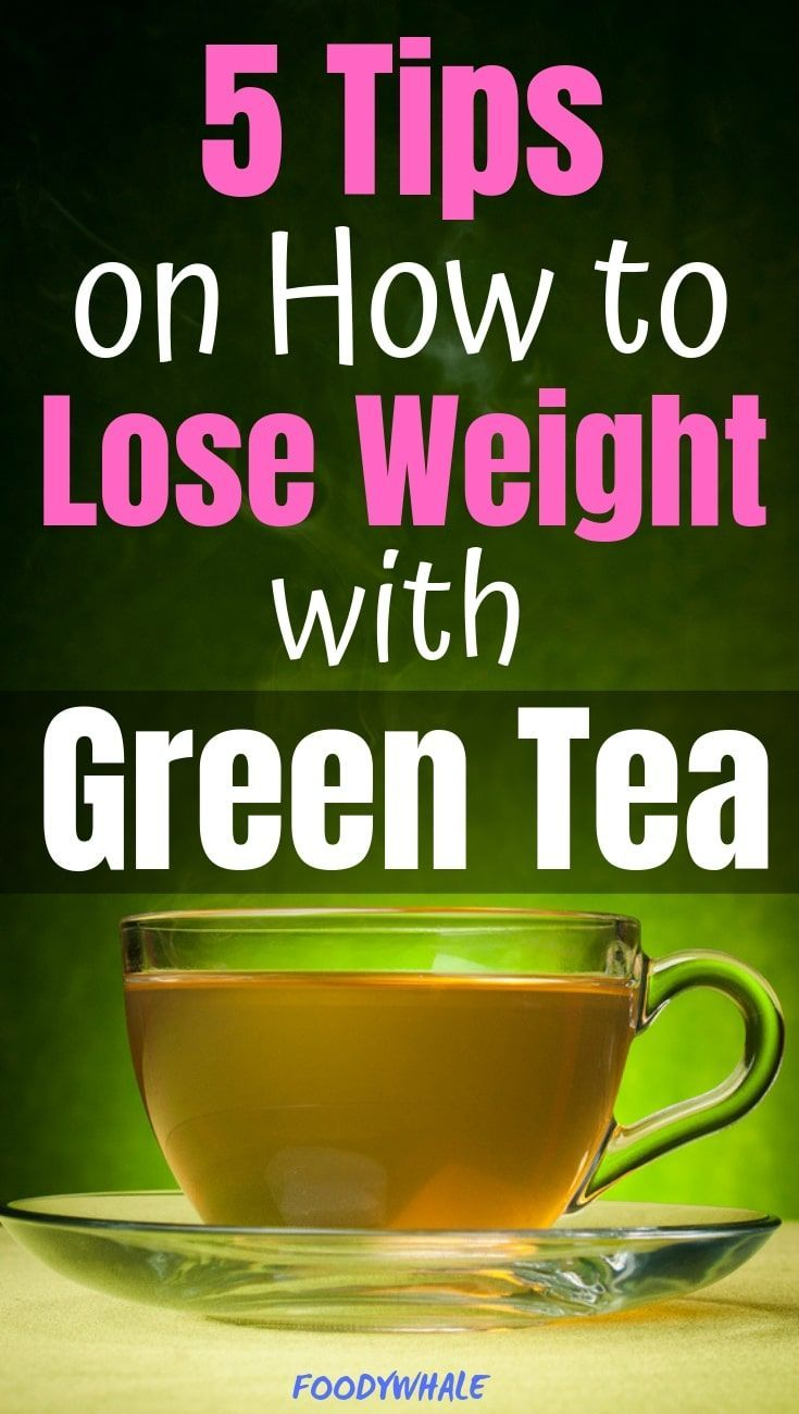 5 Tips On How To Lose Weight With Green Tea Weight Loss Motivation