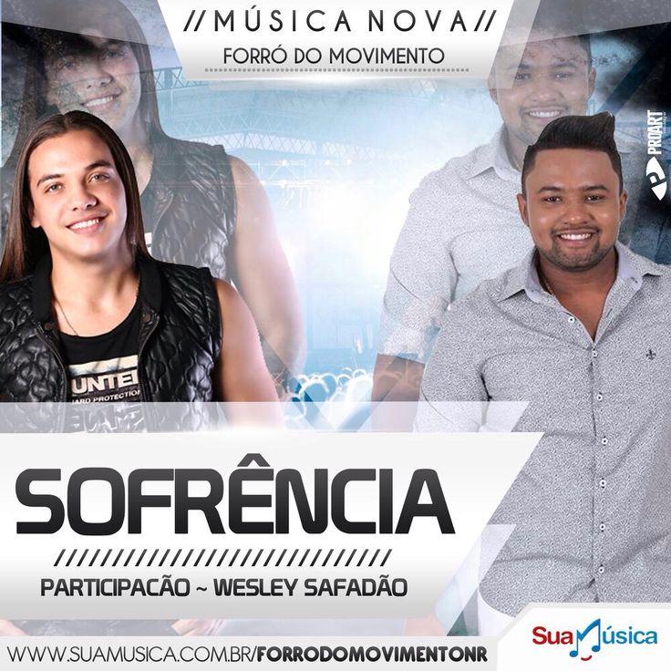 Forró Do Movimento - Música Nova Sofrência - Part. Wesley Safadão  http://suamusica.com.br/MovimentoSofrencia