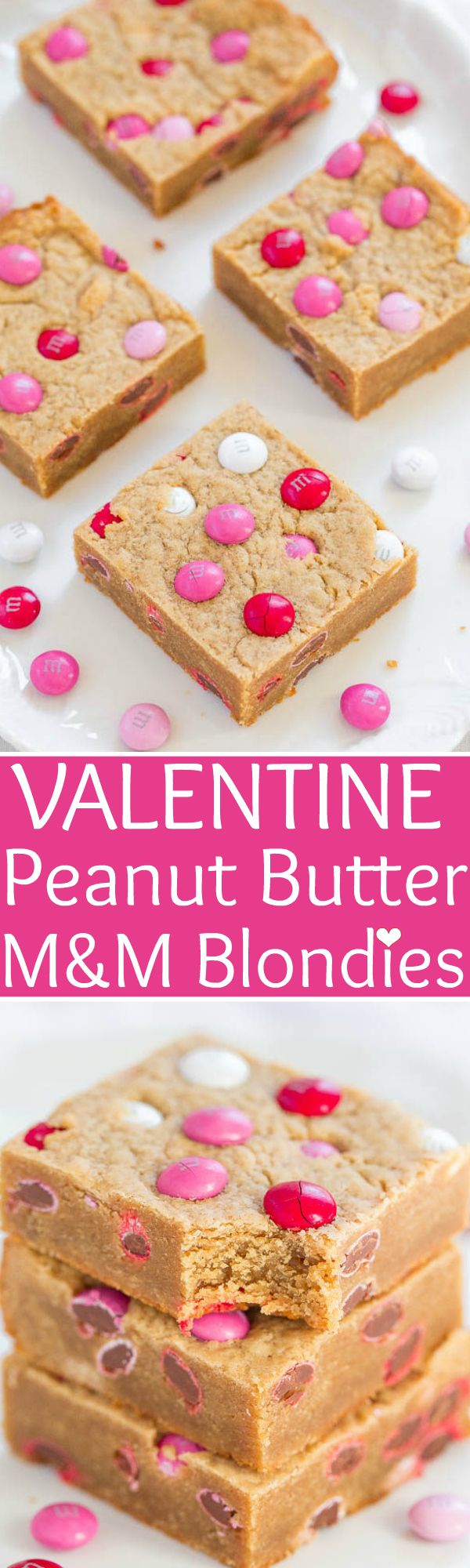 Valentine Peanut Butter M&M Blondies - Soft and chewy with rich peanut butter flavor and studded with M&Ms!! Perfect for Valentine's Day events or parties! EASY, one bowl, no mixer recipe that everyone loves!!