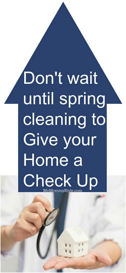 Don't wait until spring cleaning to Give your Home a Check Up