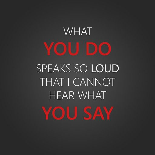 What you do speaks so loud that I cannot hear what you say - Ralph Waldo Emmerson  #quote