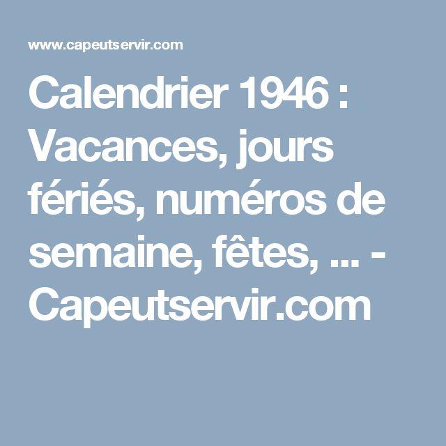 Calendrier 1946 : Vacances, jours fériés, numéros de semaine, fêtes, ... - Capeutservir.com