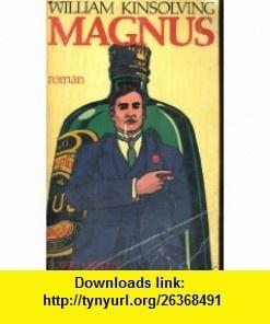 Magnus (Born with the Century) William Kinsolving, Yves Malartic ,   ,  , ASIN: B0018XMNEO , tutorials , pdf , ebook , torrent , downloads , rapidshare , filesonic , hotfile , megaupload , fileserve