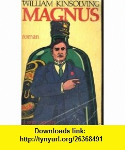 Magnus (Born with the Century) William Kinsolving, Yves Malartic ,   ,  , ASIN: B0018XMNEO , tutorials , pdf , ebook , torrent , downloads , rapidshare , filesonic , hotfile , megaupload , fileserve