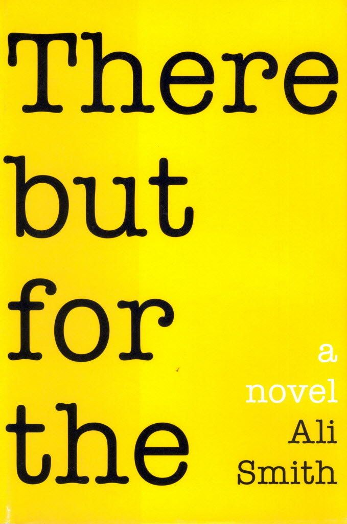 Ali Smith's There But For The  just finished this--it is incredibly strange, provocative, and thoughtful. about a man who goes to a dinner party and locks himself in an upstairs guest room and refuses to come out. told from four different perspectives, all of which are sympathetic, funny, and touching in different ways.