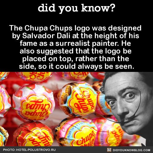 The Chupa Chups logo was designed by Salvador Dali at the height of his fame as a surrealist painter. He also suggested that the logo be placed on top, rather than the side, so it could always be seen.  Source
