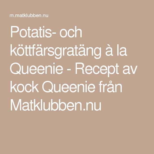 Potatis- och köttfärsgratäng à la Queenie - Recept av kock Queenie från Matklubben.nu