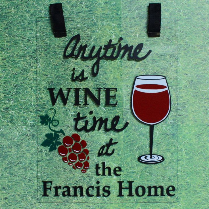 Wine Time - Plexiglass Garden Flag. Red and White Wine versions are available. Personalization to include Family Last Name.