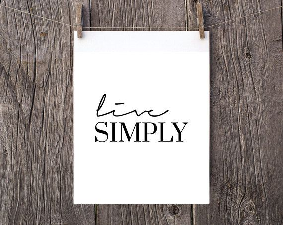 scandinavian art live simply minimalist print INSTANT DOWNLOAD Inspirational Quote Calligraphy Wall Art Typography Print black minimalist