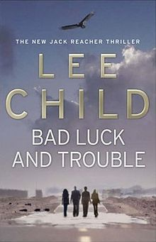 Lee Child - Bad Luck and Trouble