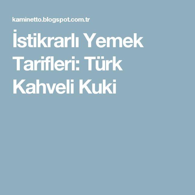 İstikrarlı Yemek Tarifleri: Türk Kahveli Kuki