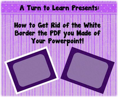 A Turn to Learn: How to Get Rid of the White Border on Your PDF!