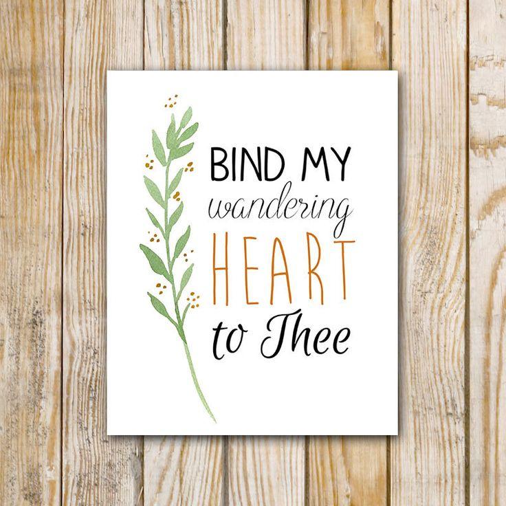 Bind My Wandering Heart to Thee Printable Art by PrintableGrace