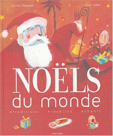 Noëls du monde: Amazon.fr: Sylviane Degunst, Olivier Tallec: Livres