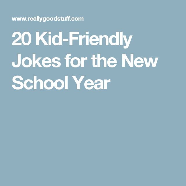 20 Kid-Friendly Jokes for the New School Year