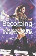 Becoming Famous - Wattpad