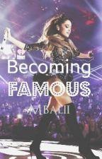 Becoming Famous - Wattpad