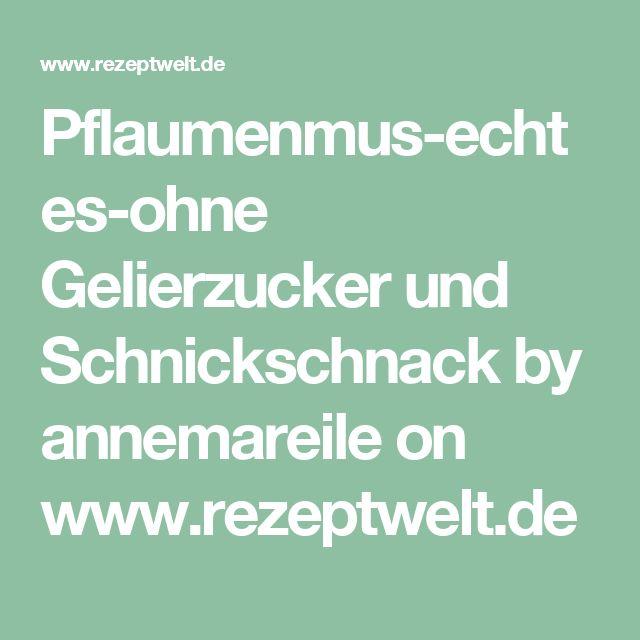 Pflaumenmus-echtes-ohne Gelierzucker und Schnickschnack by annemareile on www.rezeptwelt.de