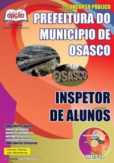 Apostila Concurso Prefeitura Municipal de Osasco / SP - 2014: - Cargo: Inspetor de Alunos