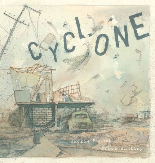 Cyclone by Jackie French and Bruce Whatley, shortlisted for the Young People's History Prize, NSW Premier's History Awards, 2016. Held by the State Library of New South Wales: http://primo-slnsw.hosted.exlibrisgroup.com/SLNSW:EEA:SLNSW_ALMA21138083050002626