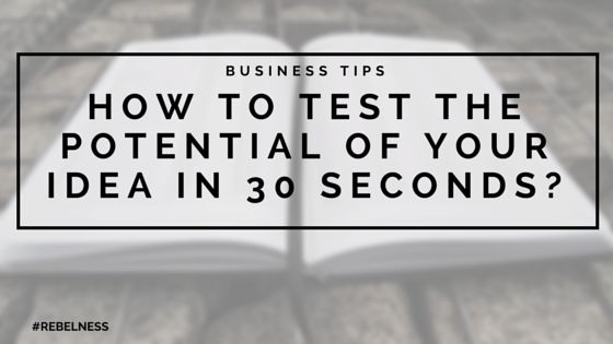 Test the potential of your business idea