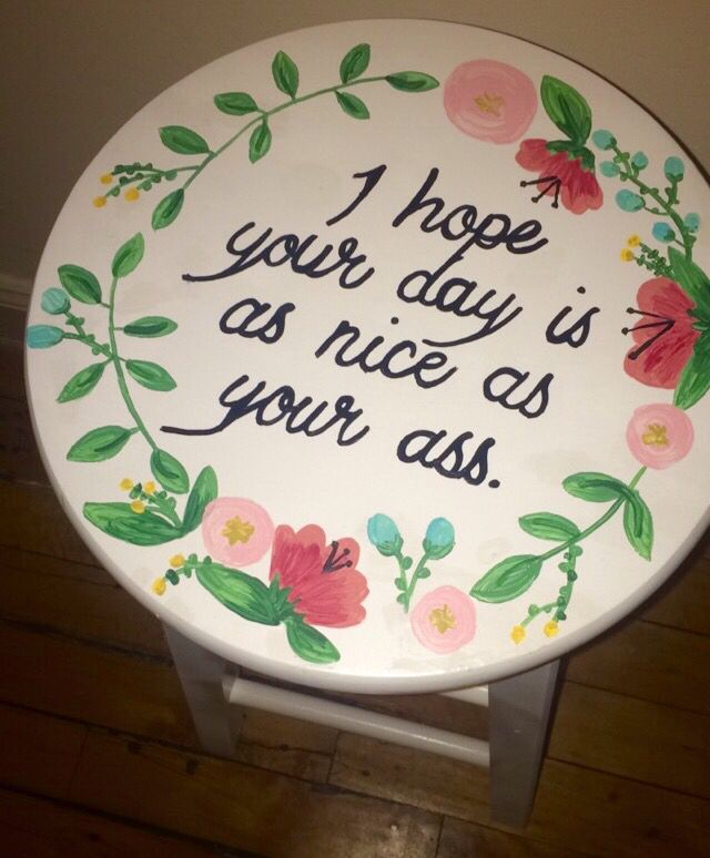 """""""I hope your day is as nice as your ass"""" painted stool for big little reveal"""
