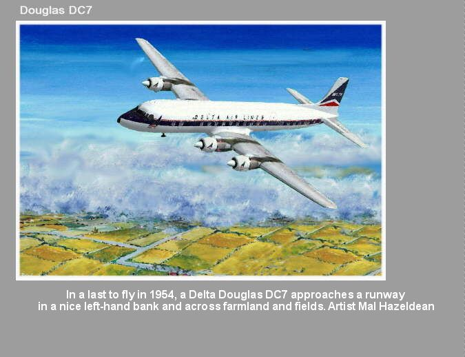 In a last to fly in 1954, a Delta Douglas DC7 approaches a runway  in a nice left-hand bank and across farmland and fields. Artist Mal Hazeldean.. . https://youtu.be/sSIpA0yewt8 greatvideo@yahoo.com.au