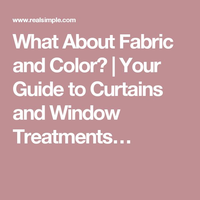 What About Fabric and Color? | Your Guide to Curtains and Window Treatments…