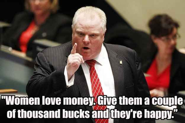 During a radio interview Wednesday , Toronto mayor Rob Ford gave some valuable advice in response to a question about what he planned to give his wife for Christmas. | Rob Ford's Predictably Enlightened Views On Buying Christmas Presents For Women