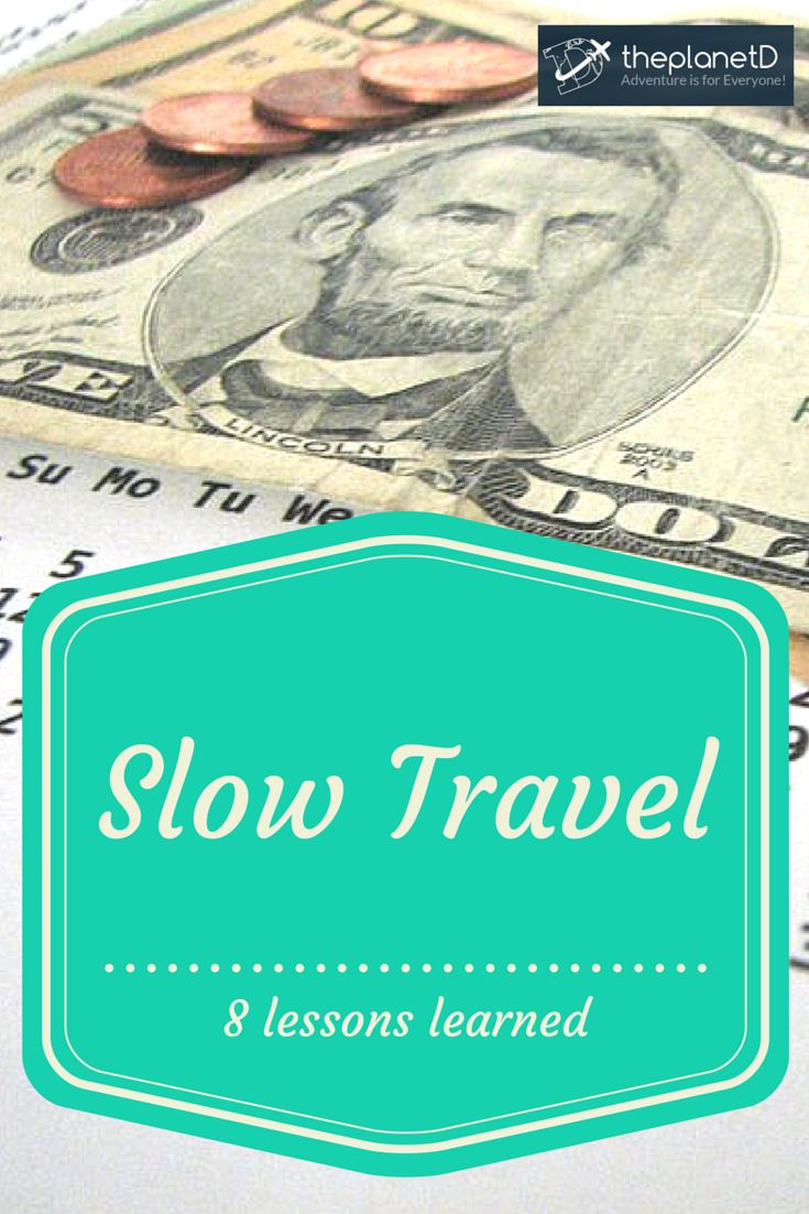 8 Lessons Learned as Slow Traveling Nomads   The Planet D Adventure Travel Blog   Click to read A few questions to ask yourself about Slow Travel and practical tips