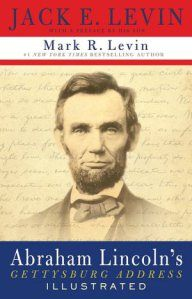 Abraham Lincoln's Gettysburg Address Illustrated Book by Jack E. Levin Speech (Lyrics) by Abraham Lincoln Music by Mrs. Patel's 6th Grade Cl...