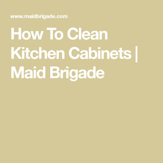 How To Clean Kitchen Cabinets | Maid Brigade