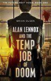 Free Kindle Book -   Alan Lennox and the Temp Job of Doom (The Future Next Door Book 1)